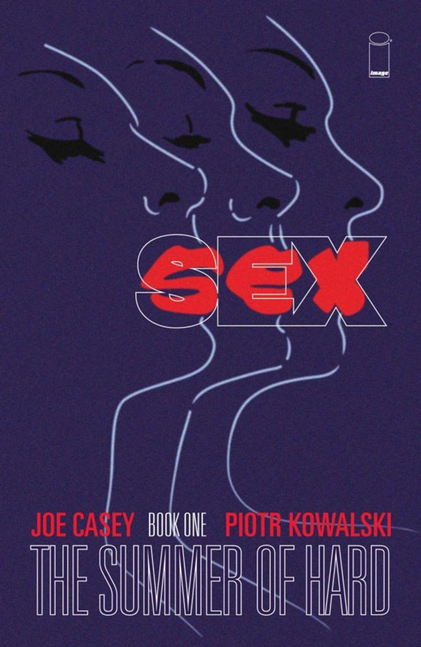 """SEX Vol 1 - Joe Casey/Piotr Kowalski (Image Comics). """"Here's an idea. Let's get Batman to retire and be surrounded by sex, because we all know how uptight and repressed he is. Right?""""."""