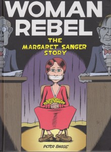 Woman Rebel: The Margaret Sanger Story by Peter Bagge